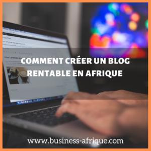 comment créer un blog rentable en Afrique