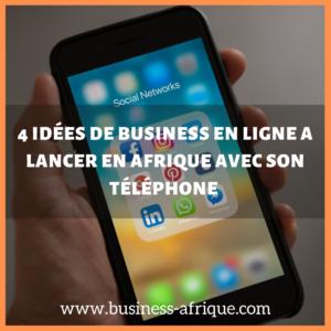 idée de business en ligne en Afrique a lancer avec son téléphone