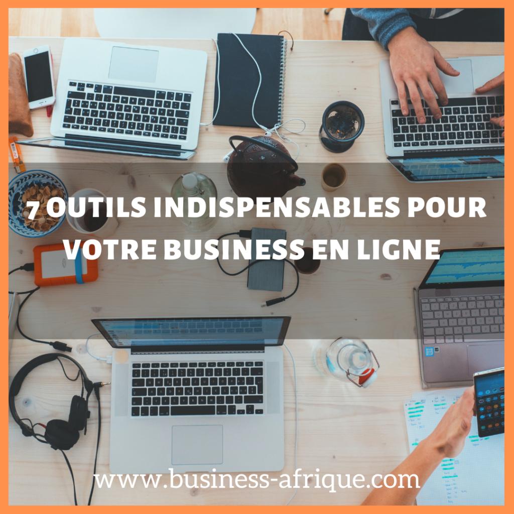 7 outils indispensables pour votre business en ligne