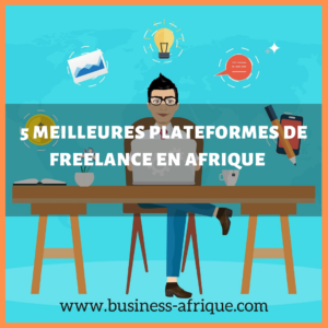 5 meilleures plateformes de freelance en Afrique